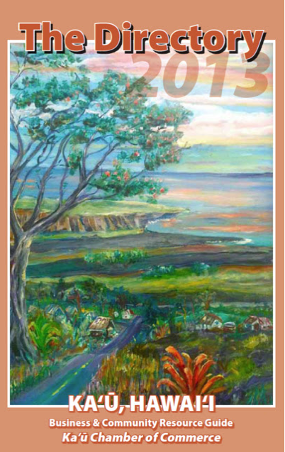 Artwork by Wanda Aus is featured on the cover of The Directory 2013, which will be distributed at the upcoming Ka'u Chamber of Commerce meeting Jan. 25. Image courtesy Ka'u Calendar.