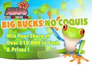 Big Bucks No Coquis