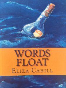 "Eliza Cahill's book, ""Words Float."" Photo Courtesy."