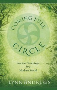 """""""Coming Full Circle,"""" written by Lynn Andrews. Photo Courtesy"""
