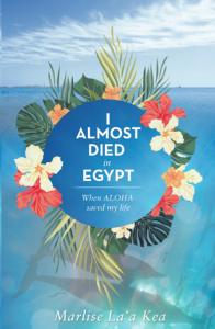 """I Almost Died in Egypt,"" written by Marlise La'a Kea Buhler. Photo Courtesy"