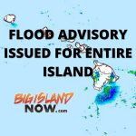 UPDATE 3: Flood Advisory Big Island Cancelled