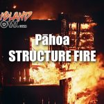 HFD Quell Flames in Unpermitted Pahoa Structure