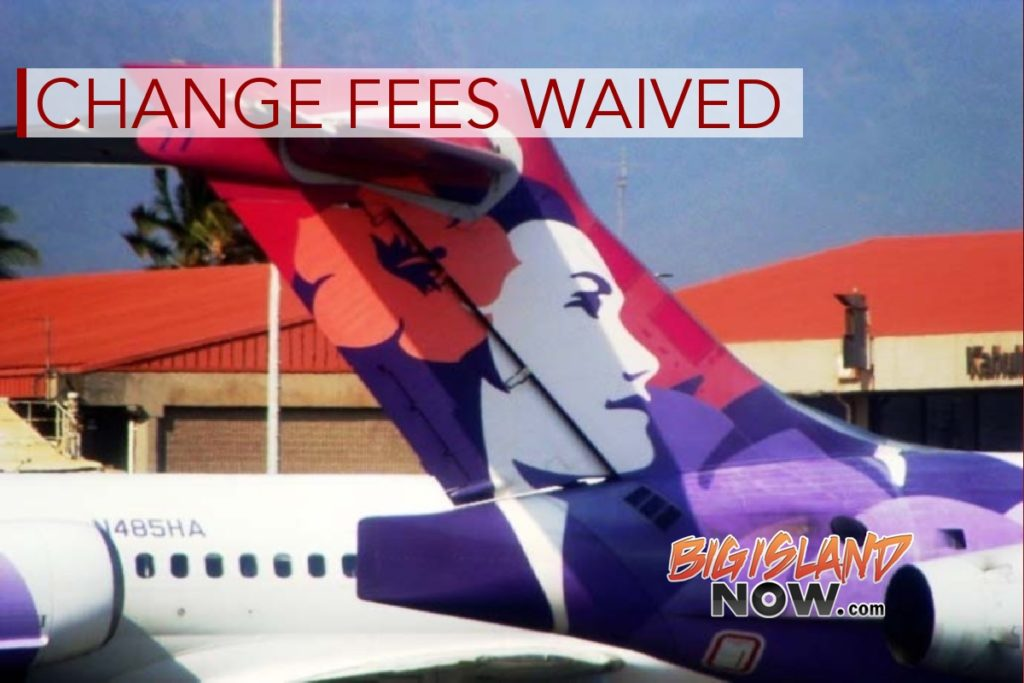 Airlines Change Fees Hawaiian Airlines To Waive Change