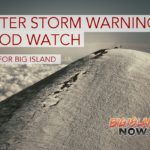 UPDATE: Flood Watch, Winter Storm Warning Cancelled for Big Island