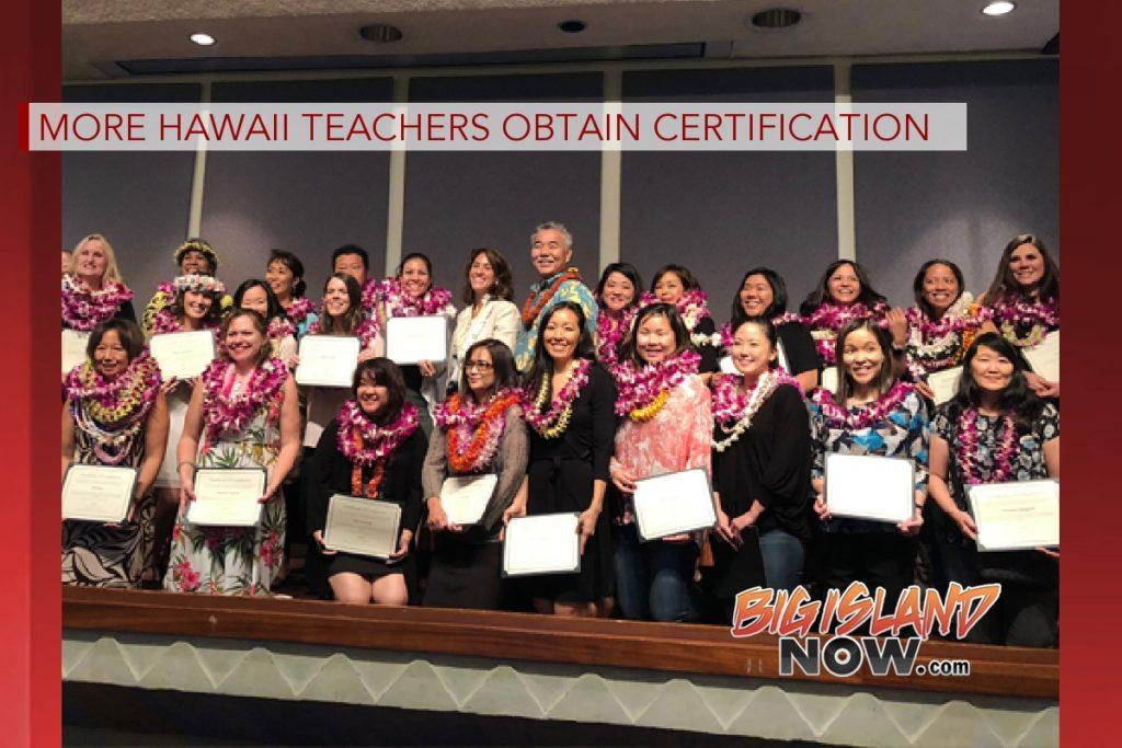 More Hawaii Teachers Obtain Certification Big Island Now