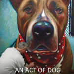 'An Act of Dog' at Hilo Palace Theater, March 21