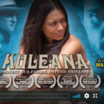 See 'KULEANA' on Big Screen Soon