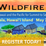 Registration Open for Hawai'i Wildfire Summit