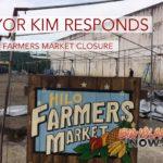 Mayor Kim Responds to Hilo Farmers Market Closure