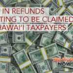 $6M in Refunds Waiting to Be Claimed by Hawai'i Taxpayers