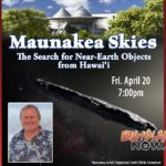 'Imiloa Maunakea Skies Talk to Explore the Threat of Near-Earth Objects