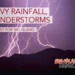 Heavy Rainfall, Thunderstorms to Begin on Big Island