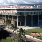Hawai'i Reps Finalize Negotiations on State Budget Bill