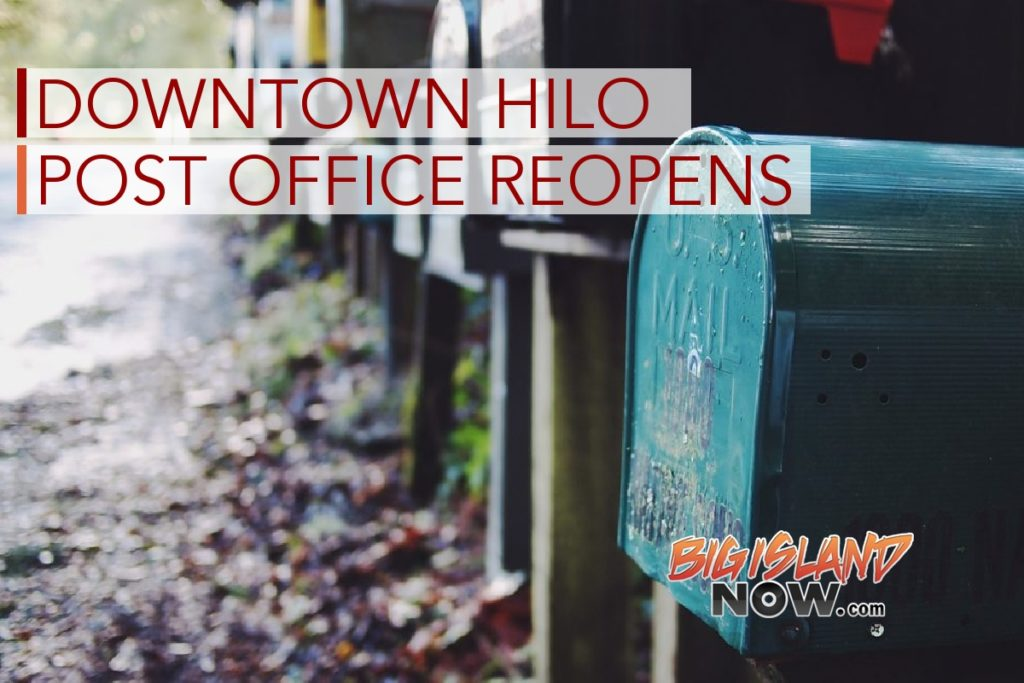 Downtown Hilo Post Office Reopens Big Island Now