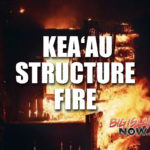 Kea'au Structure Destroyed in Blaze