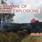 VIDEO: Molten Lava Plus Vegetation Can Create Hazardous Explosions