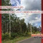 No-Entry Zone Established for Hawai'i Electric Light Crews in Leilani Estates