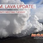 6 P.M. Lava Update: Community Meeting TUESDAY