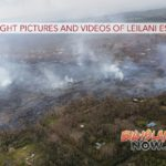 Overflight Pictures and Videos of Leilani Estates