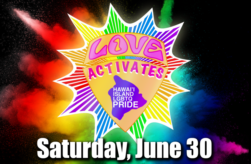 Hawaii Island LGBTQ Pride Festival & Parade, June 30