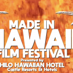 Made in Hawai'i Film Festival, Aug. 25