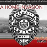 HPD Investigating Puna Home Invasion Robbery