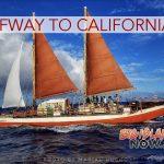 Hikianalia More Than Halfway to California