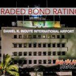 Hawai'i Airports Division Receives Upgraded Bond Rating