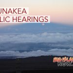 Maunakea Public Hearings Scheduled
