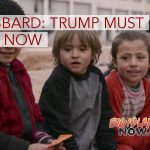 Rep. Gabbard: Trump Must Act Now to Save Syrian Lives