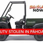 Utility Terrain Vehicle Stolen in Pāhoa