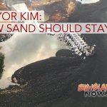 Mayor Kim on Pohoiki: 'New Sand Should Stay'