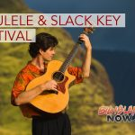 16th Annual 'Ukulele &Slack Key Guitar Festival Coming Soon