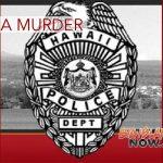 HPD Investigating Puna Murder