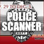 Big Island Police Scanner Log: Nov. 29 to Dec. 3