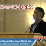VIDEO: Gov. Ige's Keynote Address on Invasive Species