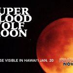 Super Blood Wolf Moon Visible on Hawai'i Island Jan. 20