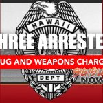 3 North Kohala Suspects Arrested for Drugs, Weapons