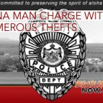 HPD Charges Man for Numerous Thefts in Kailua-Kona