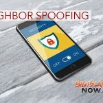Hawaiian Telcom Warns of Increased Neighbor Spoofing Complaints