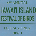 4th Annual Hawai'i Island Festival of Birds Dates & Speakers Announced