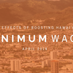 REPORT: The Effects of Boosting Hawai'i's Minimum Wage