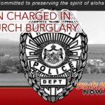 HPD Charges Kea'au Man in Church Burglary