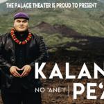 Hilo Palace Theatre Presents Kalani Pe'a