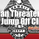Hawai'i Police Officers Talk Man Off Cliff at Rainbow Falls