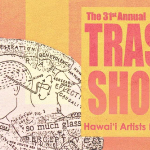 31st Annual Trash Art Show, Oct. 4–25